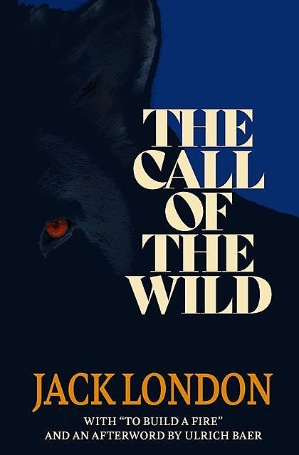 The Call of the Wild (Warbler Classics), Jack London, TBD, Ulrich Baer