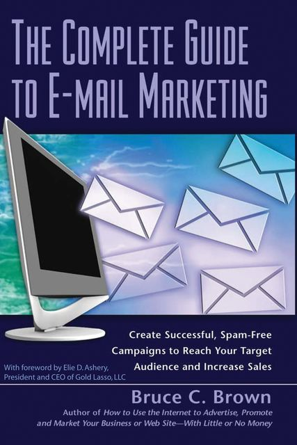 The Complete Guide to E-mail Marketing, Bruce Brown