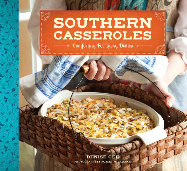 Southern Casseroles, Denise Gee