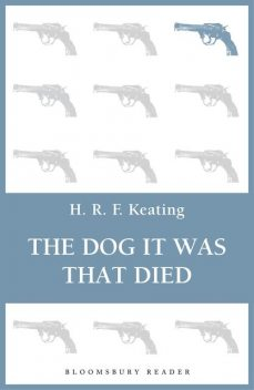 The Dog It Was That Died, H.R.F.Keating
