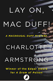 Lay On, Mac Duff, Charlotte Armstrong