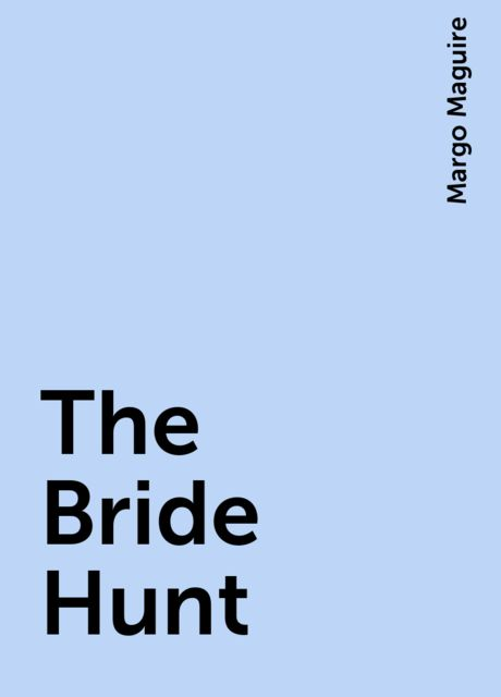 The Bride Hunt, Margo Maguire