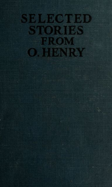 Selected stories from O. Henry, Smith, O., 1862–1910, Henry, 1864–1924, C. Alphonso