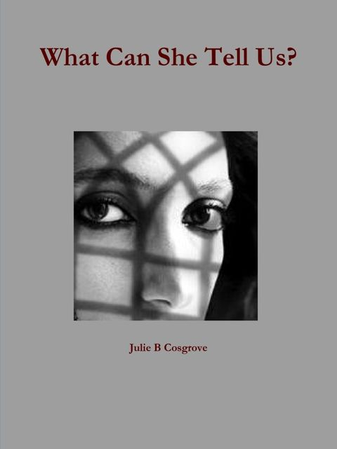 What Can She Tell Us, Julie B Cosgrove