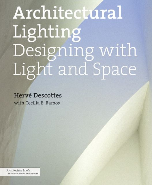 Architectural Lighting, Cecilia E. Ramos, Hervé Descottes