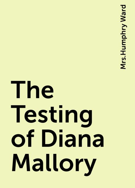 The Testing of Diana Mallory,
