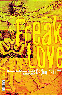 Freak Love, Katherine Dunn
