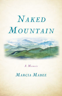 Naked Mountain, Marcia Mabee