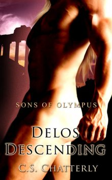 Sons of Olympus: Delos Descending, C.S.Chatterly