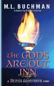 The Gods Are Out Inn, M.L. Buchman