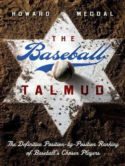 The Baseball Talmud, Howard Megdal