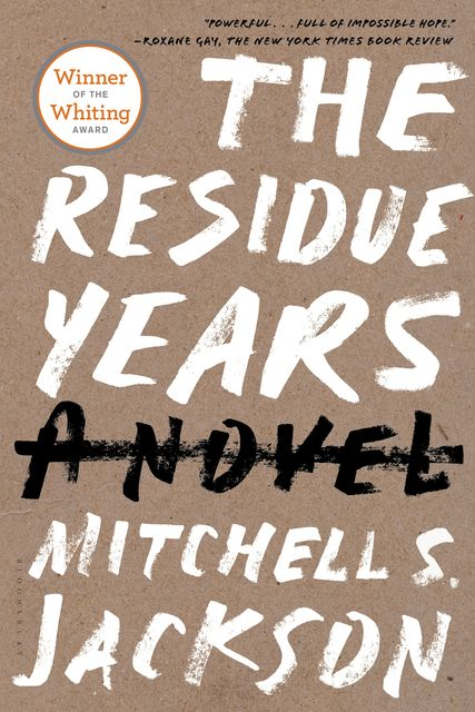 The Residue Years, Mitchell S.Jackson