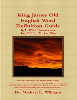 King James Old English Word Definition Guide: 2016 Ebook, Michael Williams