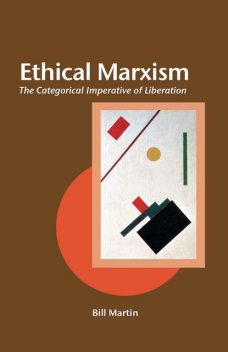 Ethical Marxism, Bill Martin