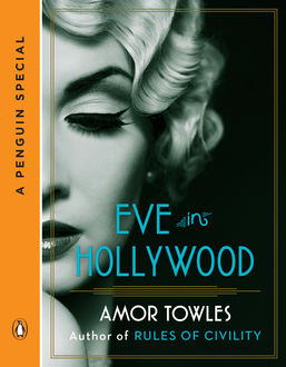 Eve in Hollywood, Amor Towles