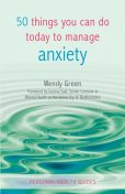 50 Things You Can Do Today to Manage Anxiety, Wendy Green