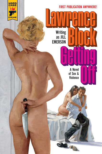 Getting Off: A Novel of Sex & Violence, Lawrence Block, Jill Emerson