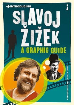 Introducing Slavoj Zizek, Piero, Christopher Kul-want