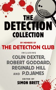 The Detection Collection, Reginald Hill, Colin Dexter, P.D.James, Robert Goddard, The Detection Club