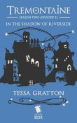 In the Shadow of Riverside, Tessa Gratton, Paul Witcover, Mary Anne Mohanraj, Alaya Dawn Johnson, Joel Derfner, Racheline Maltese