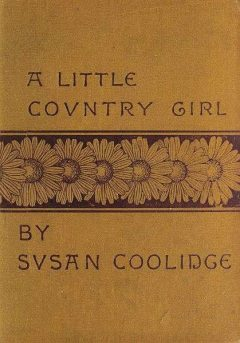 A Little Country Girl, Susan Coolidge