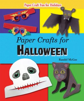 Paper Crafts for Halloween, Randel McGee