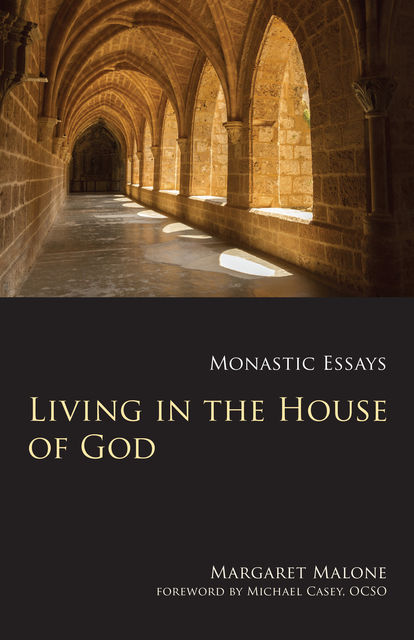 Living in the House of God, Margaret Malone