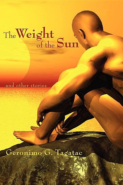The Weight of the Sun, Geronimo Tagatac