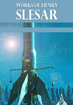 The Works of Henry Slesar, Henry Slesar
