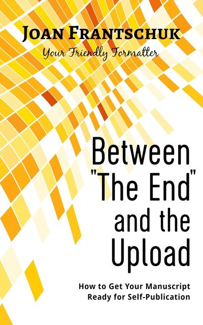 """Between """"The End"""" and the Upload, Joan Frantschuk"""