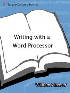 Writing with a Word Processor, Zinsser William