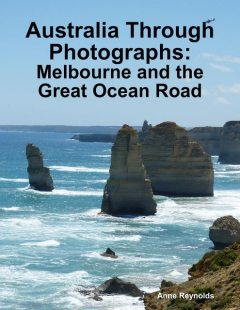Australia Through Photographs: Melbourne and the Great Ocean Road, Anne Reynolds