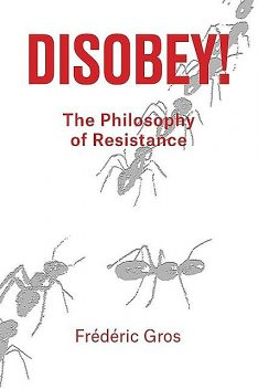 Disobey, Frederic Gros