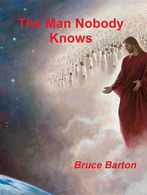 The Man Nobody Knows, Bruce Barton