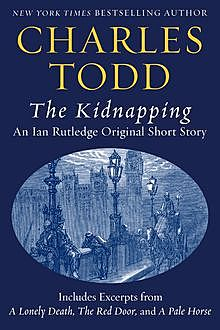The Kidnapping: An Ian Rutledge Original Short Story with Bonus Content, Charles Todd
