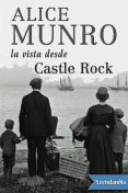 La vista desde Castle Rock, Alice Munro