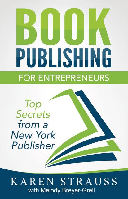 Book Publishing for Entrepreneurs, Karen Strauss, Melody Breyer-Grell