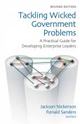 Tackling Wicked Government Problems, Ronald Sanders, Jackson Nickerson