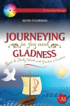 Journeying in Joy and Gladness, Kevin O'Gorman