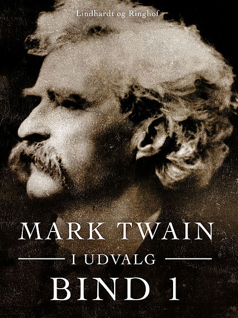 Mark Twain i udvalg. Bind 1, Mark Twain