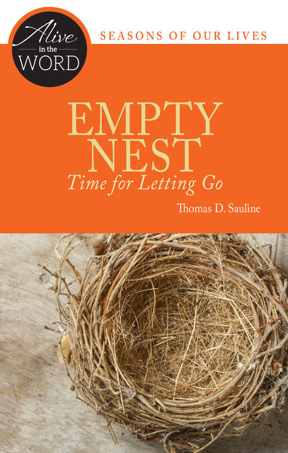 Empty Nest, Time for Letting Go, Thomas D. Sauline