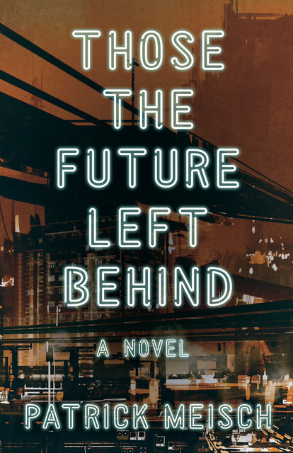 Those the Future Left Behind, Patrick Meisch