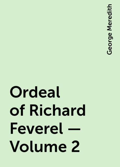 Ordeal of Richard Feverel — Volume 2, George Meredith
