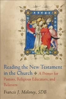 Reading the New Testament in the Church, Francis J. SDB Moloney