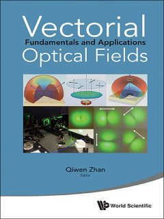 Vectorial Optical Fields, Qiwen Zhan