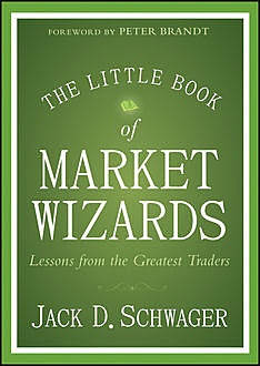 The Little Book of Market Wizards, Jack D.Schwager