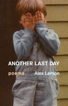 Another Last Day, Alex Lemon