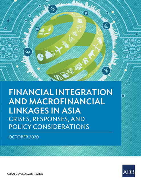 Financial Integration and Macrofinancial Linkages in Asia, Asian Development Bank