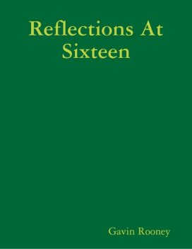Reflections At Sixteen, Gavin Rooney
