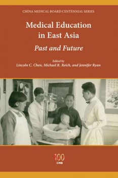 Medical Education in East Asia, Jennifer Ryan, Michael Reich, Lincoln C. Chen